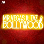 Bollywood (feat. Taz) - Single by Mr. Vegas