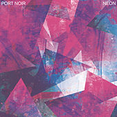 Neon (EP) by Port Noir