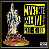 Machete Mixtape Gold Edition de Various Artists