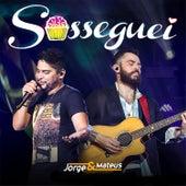 Sosseguei - Single de Jorge & Mateus