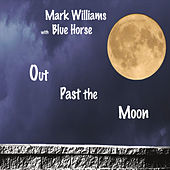 Out Past the Moon by Mark Williams