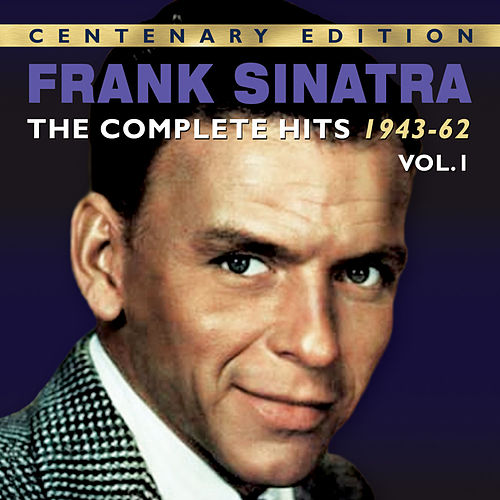 The Complete Hits 1943-62, Vol. 1 by Frank Sinatra