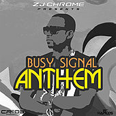 ZJ Chrome Presents: Anthem - Single de Busy Signal