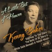A Little Bit of Heaven by Kenny Baker