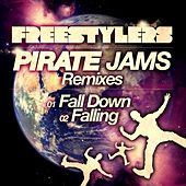 Fall Down / Falling (Pirate Jams Remixes) by Freestylers