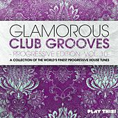 Glamorous Club Grooves - Progressive Edition, Vol. 10 von Various Artists