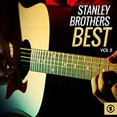 Stanley Brothers Best, Vol. 5 von The Stanley Brothers