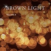 Brown Light, Vol. 6 by Various Artists