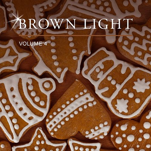 Brown Light, Vol. 4 by Various Artists