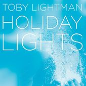 Holiday Lights - EP by Toby Lightman