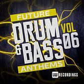 Future Drum & Bass Anthems, Vol. 6 - EP by Various Artists