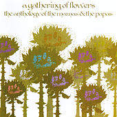 A Gathering Of Flowers: The Anthology Of The Mamas & The Papas von The Mamas & The Papas