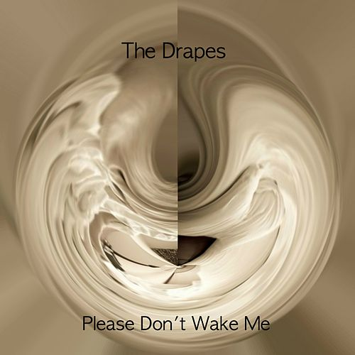 Please Don't Wake Me de The Drapes