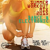Summer Workout Mix 2015: Dance and Electronic!: Suns Out...Guns Out! by Fitspo