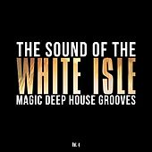 The Sound of the White Isle, Vol. 4 (Magic Deep House Grooves) by Various Artists