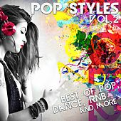 Pop Styles, Vol. 2 - Best of Pop, Dance, Rnb and More by Various Artists