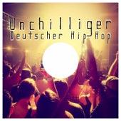 Unchilliger Deutscher Hip Hop von Various Artists