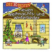 Die 30 besten neuen Weihnachts- Und Winterlieder by Simone Sommerland, Karsten Glück & die Kita-Frösche