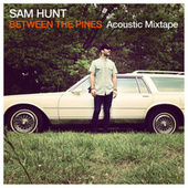 Between The Pines de Sam Hunt