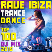 Rave Ibiza Trance Dance Top 100 DJ Mix 2015 by Various Artists