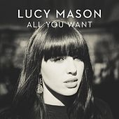 All You Want de Lucy Mason