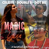 The Magic Begins With You (feat. Double R & Dot Biz) by Celeste