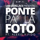 Ponte Pa´ la Foto (feat. Alexis Y Fido) de Los Cadillac's