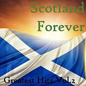 Scotland Forever: Greatest Hits, Vol. 2 di Various Artists