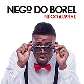 Nego Resolve von Nego Do Borel