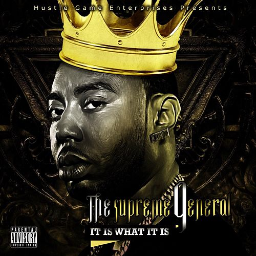 It Is What It Is!!! by Supreme General