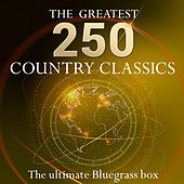 The Ultimate Bluegrass Box - the 250 Greatest Country Classics (More Than 10 Hours Playing Time - Best of Country Classics!) de Various Artists