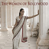 The Women of Bollywood Featuring Richa Sharma, Amanada Khan, Sunidhi Chauhan, Shreya Ghoshal & More Bollywood Stars! by Various Artists