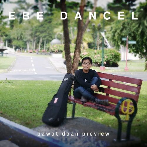 Bawat Daan Preview by Ebe Dancel
