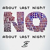 About Last Night (Remix Jon Fx) [feat. Beenie Man, DJ Marley Waters & Redlyte] - Single by Da Professor