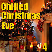 Chilled Christmas Eve, Vol. 4 by Various Artists
