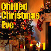 Chilled Christmas Eve, Vol. 1 by Various Artists