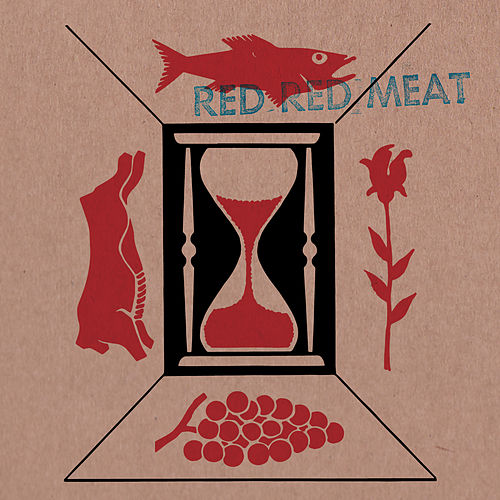 Red Red Meat by Red Red Meat