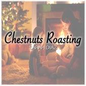 Chestnuts Roasting by Sarah Diaz