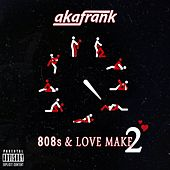808s & Love Make 2 von akaFrank