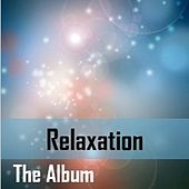 Relaxation: The Album di Various Artists
