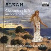Alkan: Chanson de la folle au bord de la mer (A Collection of Eccentric Piano Works) di Vincenzo Maltempo