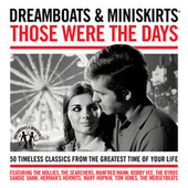 Dreamboats & Miniskirts - Those Were The Days by Various Artists