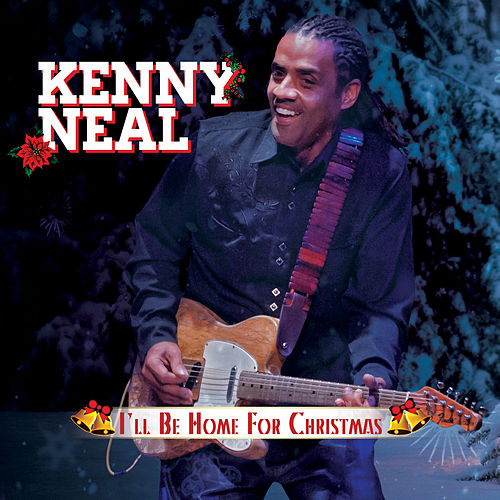 I'll Be Home for Christmas by Kenny Neal