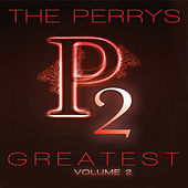 The Perrys Greatest Volume 2 by The Perrys