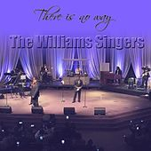 There Is No Way by The Williams Singers