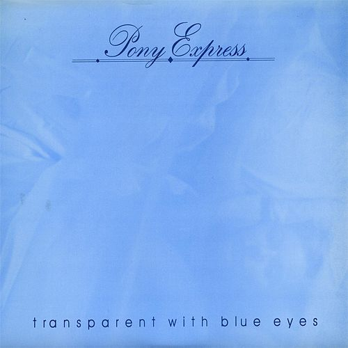 Transparent With Blue Eyes / After August by Pony Express