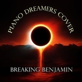 Piano Dreamers Cover Breaking Benjamin de Piano Dreamers