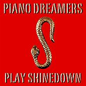 Piano Dreamers Play Shinedown by Piano Dreamers