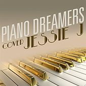 Piano Dreamers Cover Jessie J by Piano Dreamers