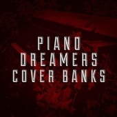 Piano Dreamers Cover Banks by Piano Dreamers